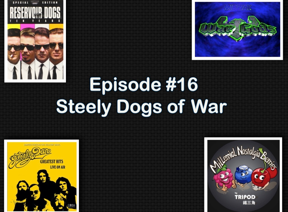 Episode #16 – Steely Dogs of War