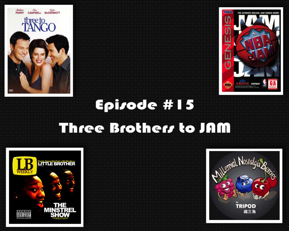 Episode #15 – Three Brothers to JAM!