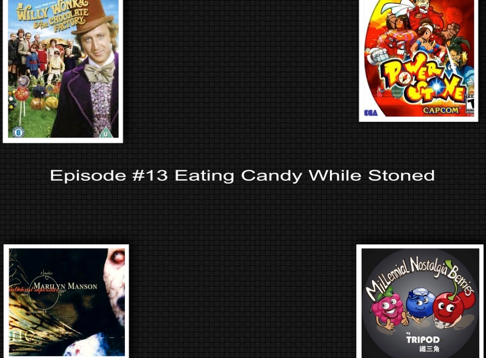 Episode #13 – Eating Candy While Stoned