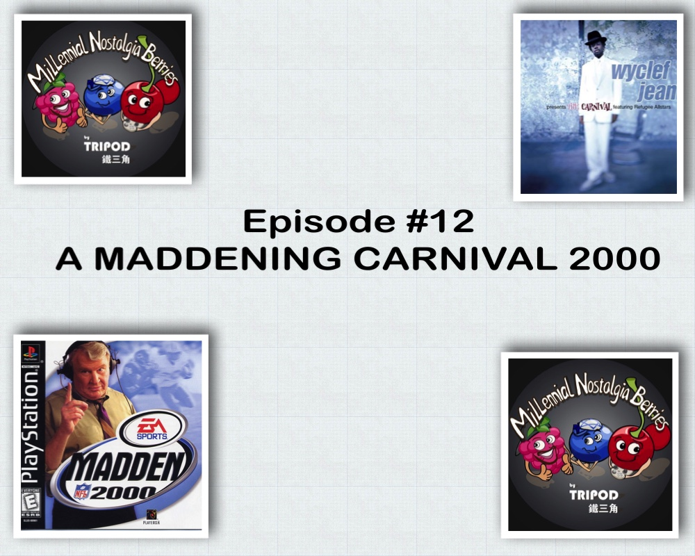 Episode #12 – A Madden(ing)Carnival