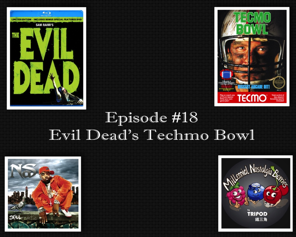 Episode #18 – Evil Dead's Techmo Bowl is Stillmatic Bro!