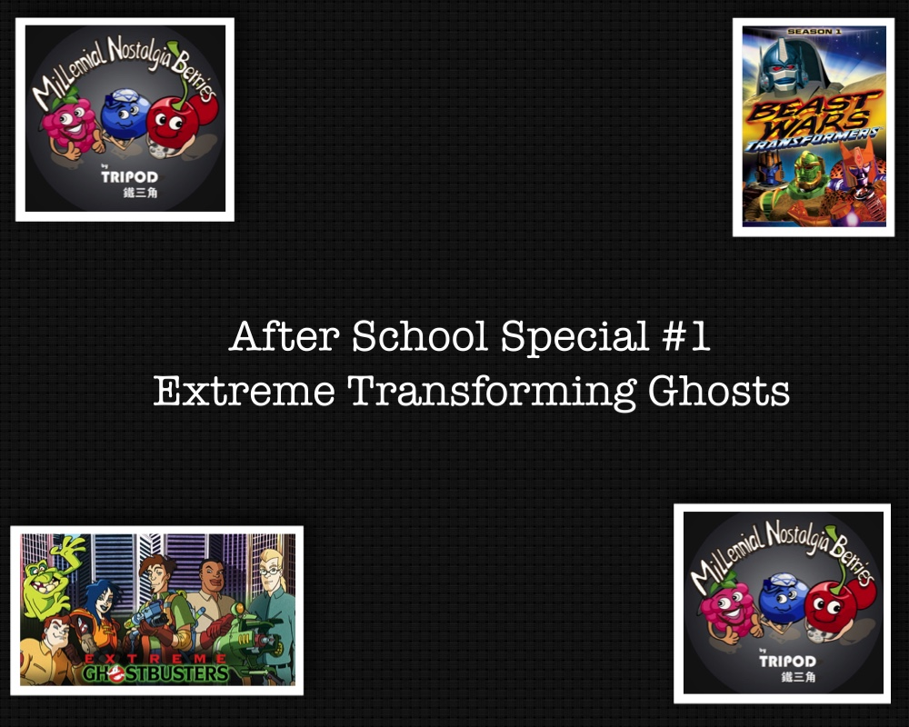 After School Special #1 Extreme Transforming Ghosts!