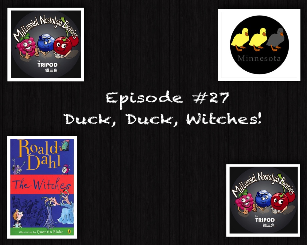 Episode #27 – Duck, Duck, Witches!