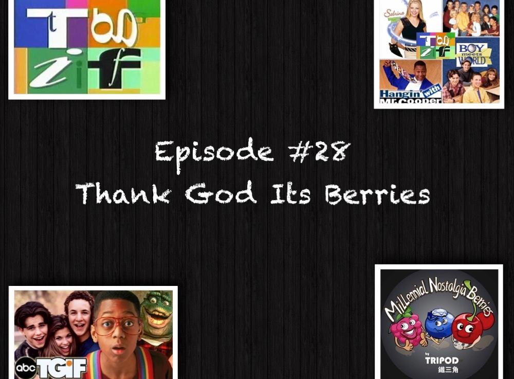 Episode #28 – Thank God It'sBerries