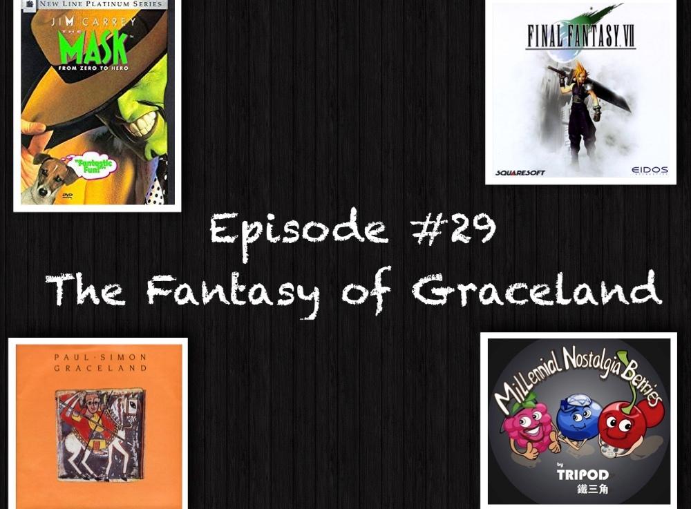Episode #29 – The Fantasy ofGraceland